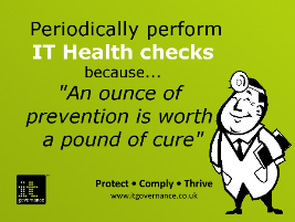 Periodically perform IT Health Checks