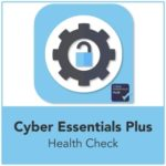 Cyber Essentials Plus Health Check