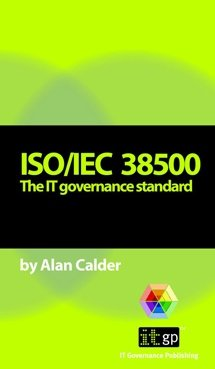 ISO/IEC 38500 The IT governance standard