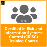 Certified in Risk & Information Systems Control (CRISC) Training