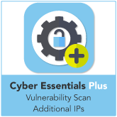 Cyber Essentials Plus Vulnerability Scan Additional IPs