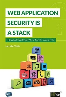 Web Application Security is a Stack - How to CYA (cover your apps) completely
