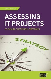 Assessing IT Projects to Ensure Successful Outcomes
