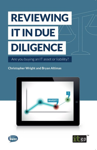 Reviewing IT in Due Diligence - Are you buying an IT asset or liability?