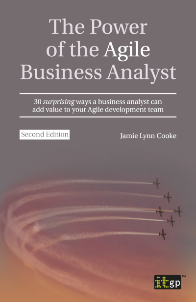 The Power of the Agile Business Analyst, second edition