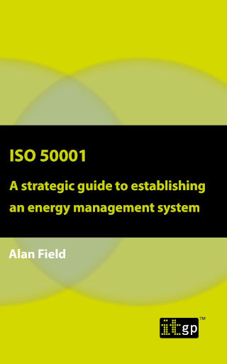 ISO 50001 – A strategic guide to establishing an energy management system | IT Governance EU