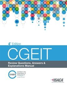 CGEIT Review Questions, Answers & Explanations Manual, 4th edition