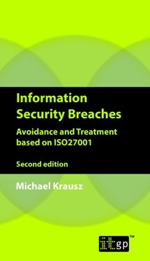 Information Security Breaches - Avoidance and Treatment based on ISO27001,  Second Edition