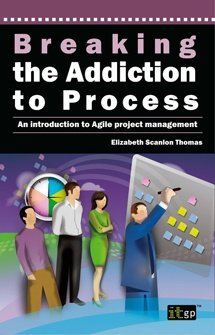 Breaking the Addiction to Process - An Introduction to Agile Development