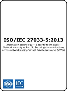 ISO/IEC 27033-5:2013 (ISO 27033-5 Standard) – Securing Communications with VPNs