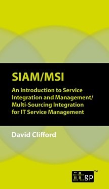 SIAM-MSI – An Introduction to Service Integration and Management-Multi-Sourcing Integration for IT Service Management