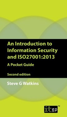 An Introduction to Information Security and ISO 27001 (2013) A Pocket Guide