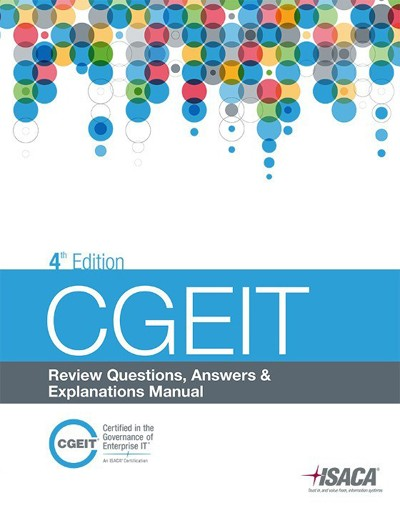 CGEIT Review Questions, Answers & Explanations Manual 2013