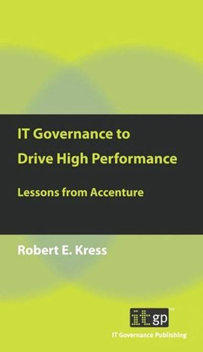 IT Governance to Drive High Performance: Lessons from Accenture