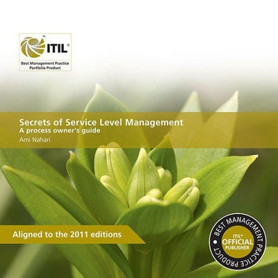 ITIL Secrets of Service Level Management - A Process Owners Guide