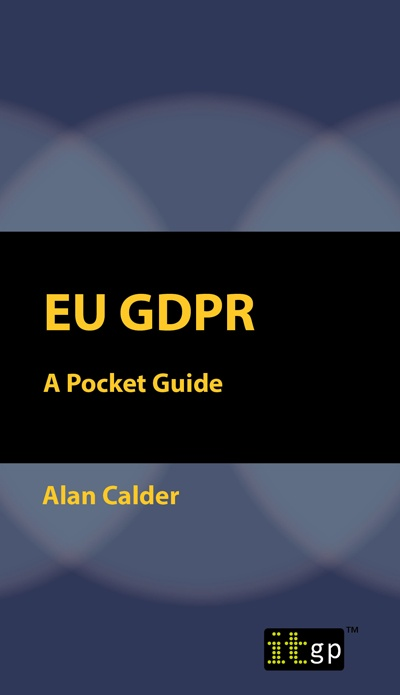 EU GDPR - A Pocket Guide by Alan Calder