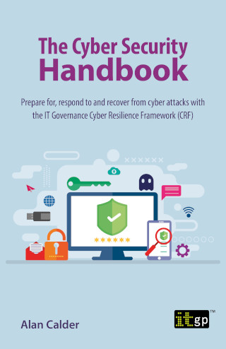 The Cyber Security Handbook – Prepare for, respond to and recover from cyber attacks