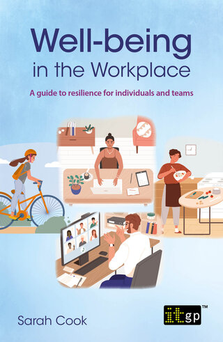 Well-being in the Workplace – A guide to resilience for individuals and teams