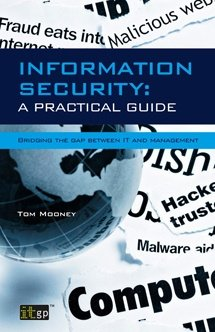 Information Security A Practical Guide - Bridging the gap between IT and management