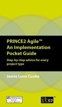 PRINCE2 Agile™ An Implementation Pocket Guide - Step-by-step advice for every project type