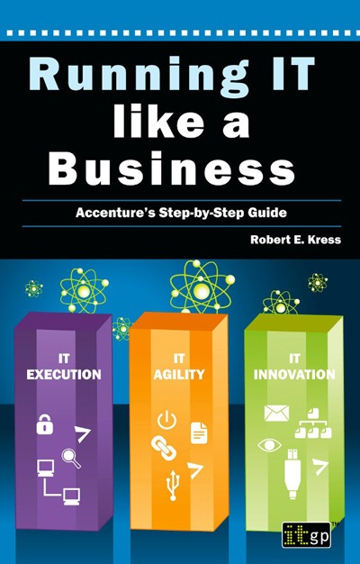 Running IT like a Business - A step-by-step guide to Accenture's internal IT