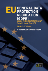 EU General Data Protection Regulation (GDPR) – An Implementation and Compliance Guide, Third edition