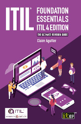 ITIL Foundation Essentials – ITIL 4 Edition - The ultimate revision guide