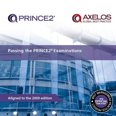 Passing the PRINCE2 Exams - 2009 Edition