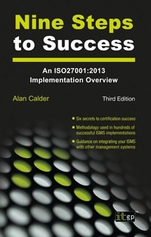 Nine Steps to Success: An ISO 27001 Implementation Overview, Second Edition