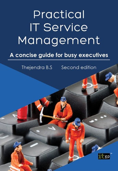Practical IT Service Management - A Concise Guide for Busy Executives, Second Edition