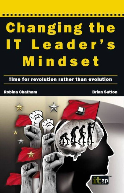 Changing the IT Leader's Mindset: Time for revolution rather than evolution