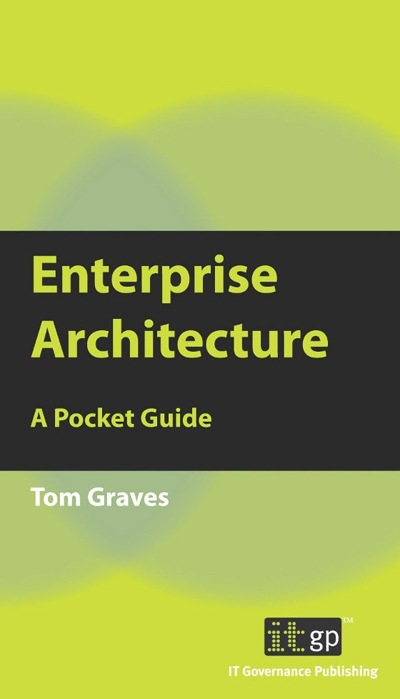 Enterprise Architecture - A Pocket Guide