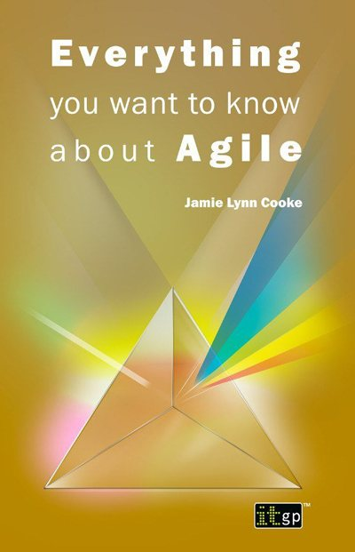 Everything you want to know about Agile