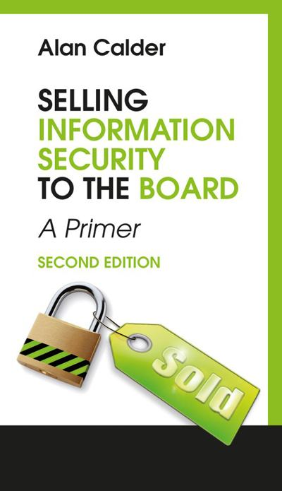 Selling Information Security to the Board: A Primer