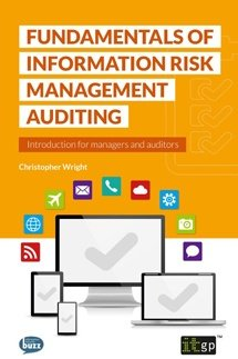 Fundamentals of Information Risk Management Auditing