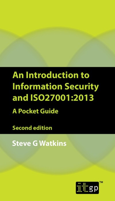An Introduction to Information Security and ISO 27001 (2013)  A Pocket Guide, Second Edition