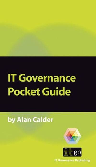 IT Governance - A Pocket Guide